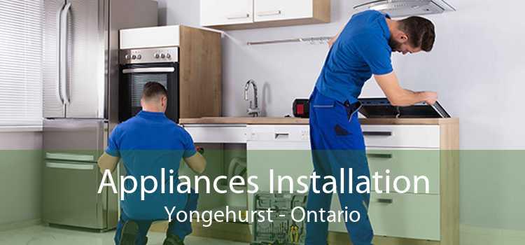 Appliances Installation Yongehurst - Ontario