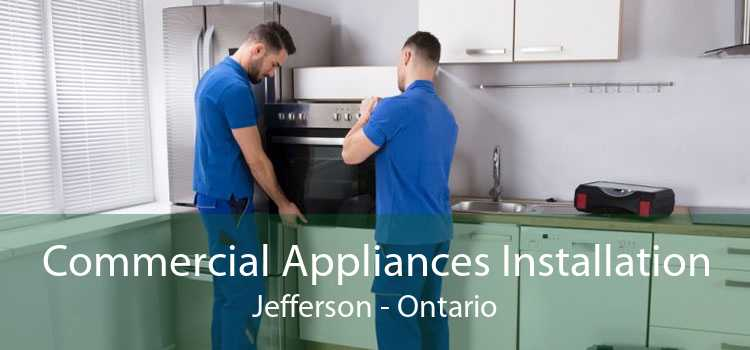 Commercial Appliances Installation Jefferson - Ontario