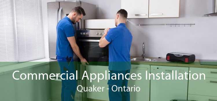 Commercial Appliances Installation Quaker - Ontario