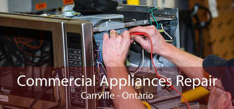 Commercial Appliances Repair Carrville - Ontario