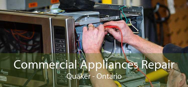 Commercial Appliances Repair Quaker - Ontario