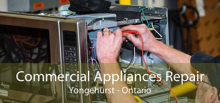 Commercial Appliances Repair Yongehurst - Ontario