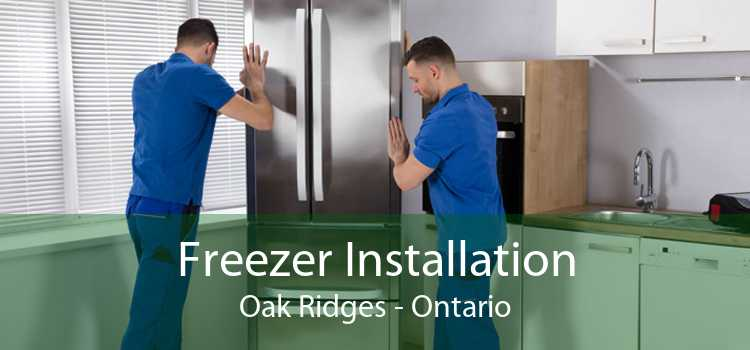 Freezer Installation Oak Ridges - Ontario