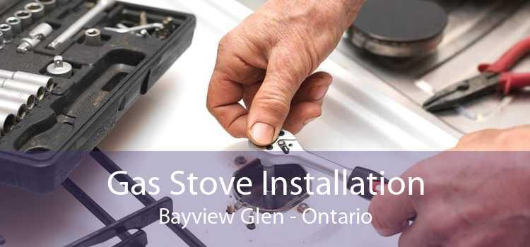 Gas Stove Installation Bayview Glen - Ontario