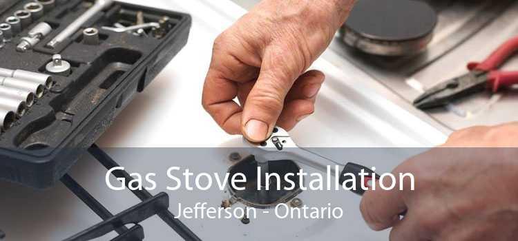Gas Stove Installation Jefferson - Ontario