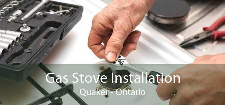 Gas Stove Installation Quaker - Ontario