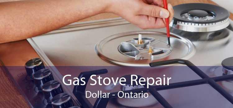 Gas Stove Repair Dollar - Ontario