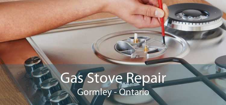 Gas Stove Repair Gormley - Ontario