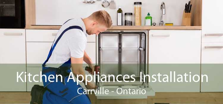 Kitchen Appliances Installation Carrville - Ontario