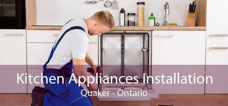 Kitchen Appliances Installation Quaker - Ontario
