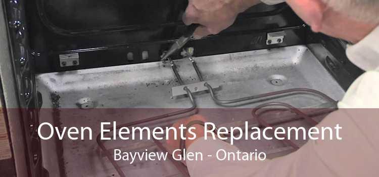 Oven Elements Replacement Bayview Glen - Ontario
