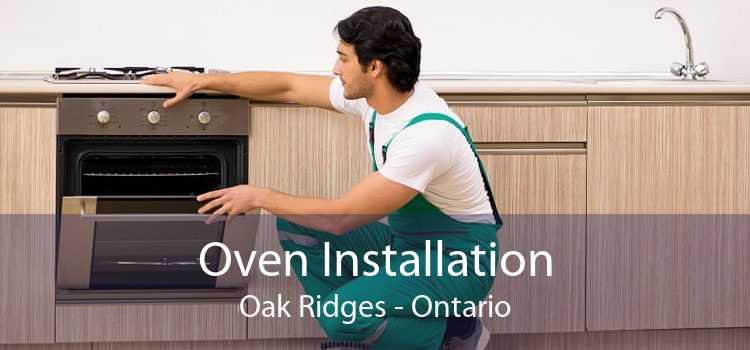 Oven Installation Oak Ridges - Ontario