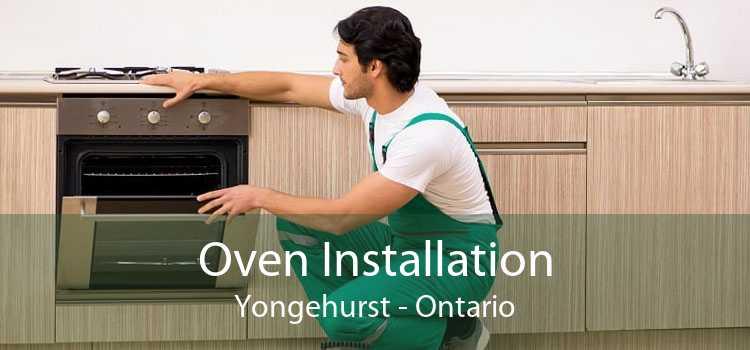 Oven Installation Yongehurst - Ontario
