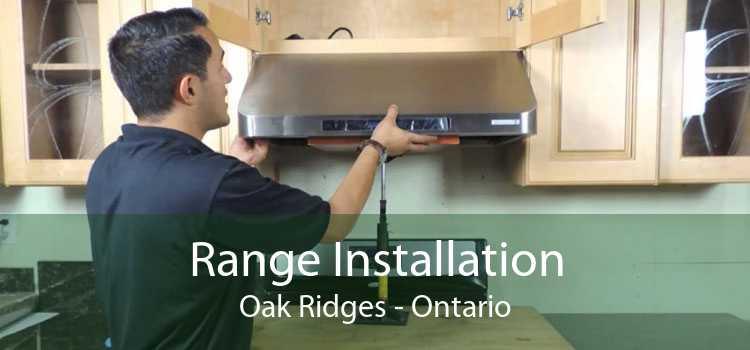 Range Installation Oak Ridges - Ontario