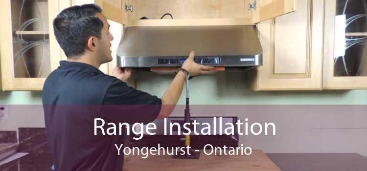 Range Installation Yongehurst - Ontario