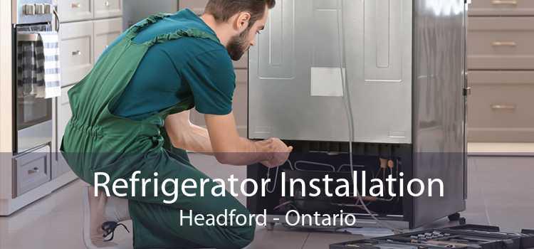 Refrigerator Installation Headford - Ontario