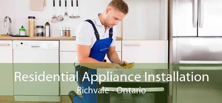 Residential Appliance Installation Richvale - Ontario