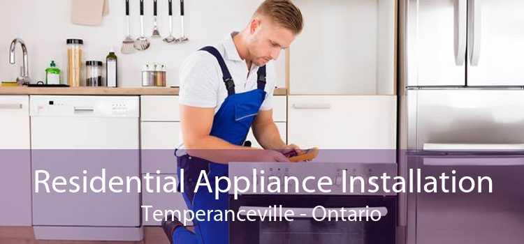 Residential Appliance Installation Temperanceville - Ontario