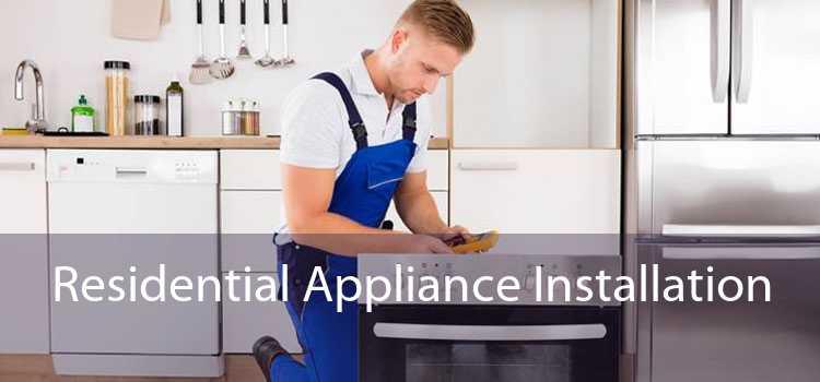 Residential Appliance Installation