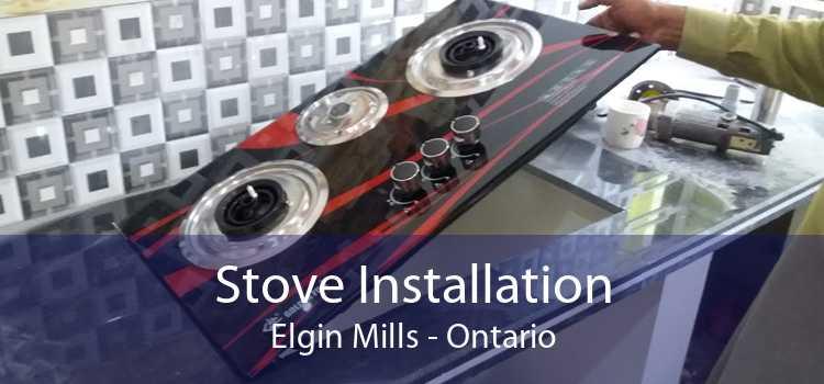 Stove Installation Elgin Mills - Ontario