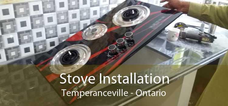 Stove Installation Temperanceville - Ontario