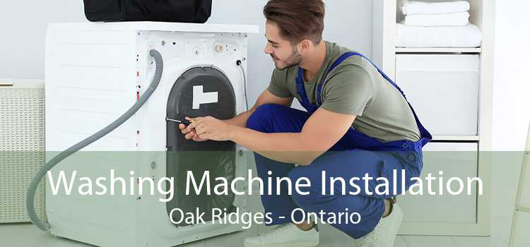 Washing Machine Installation Oak Ridges - Ontario
